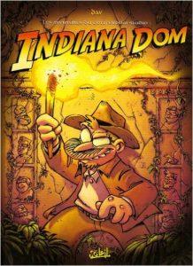 Les aventures du Gottferdom Studio : Indiana Dom : Et autres histoires...