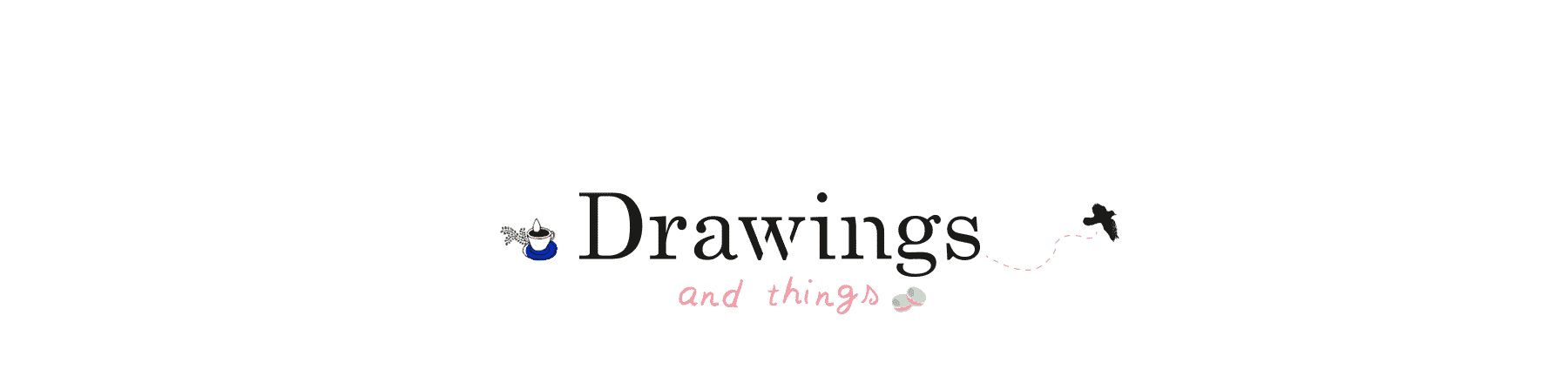 drawings and things banniere